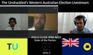 The Unshackled's Western Australian Election Livestream – Full Videos
