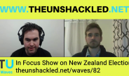The Unshackled Waves Ep. 82 In Focus Show on the New Zealand Election