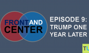 Front and Center Episode 9: Trump One Year Later