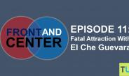 Episode 11: Fatal Attraction With El Che Guevara