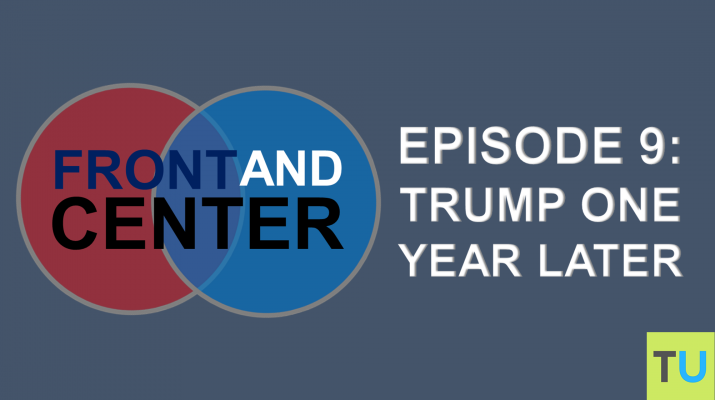 Front and Center Podcast: Trump One Year Later