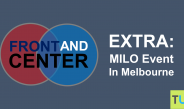 Front And Center Extra: MILO Event in Melbourne