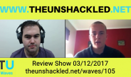 The Unshackled Waves Ep. 105 The End for Turnbull, Sam Dastyari, Queensland Election and Trump and Britain First