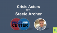 Front and Center – Crisis Actors with Steele Archer