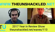 The Unshackled Waves Ep. 113 2017 Year In Review