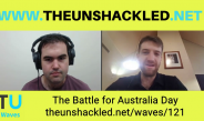 The Unshackled Waves Ep. 121 The Battle for Australia Day