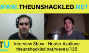 The Unshackled Waves Ep. 125 YouTuber Hunter Avallone