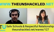 The Unshackled Waves Ep. 127 Safe Schools and Respectful Relationships