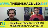 The Unshackled Waves Ep. 131 Church and State Summit 2018