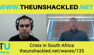 The Unshackled Waves Ep. 135 Crisis in South Africa